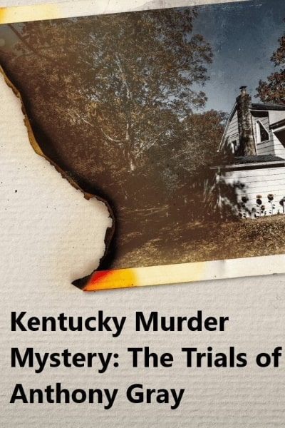 Kentucky Murder Mystery The Trials of Anthony Gray