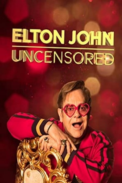 Elton John: Uncensored